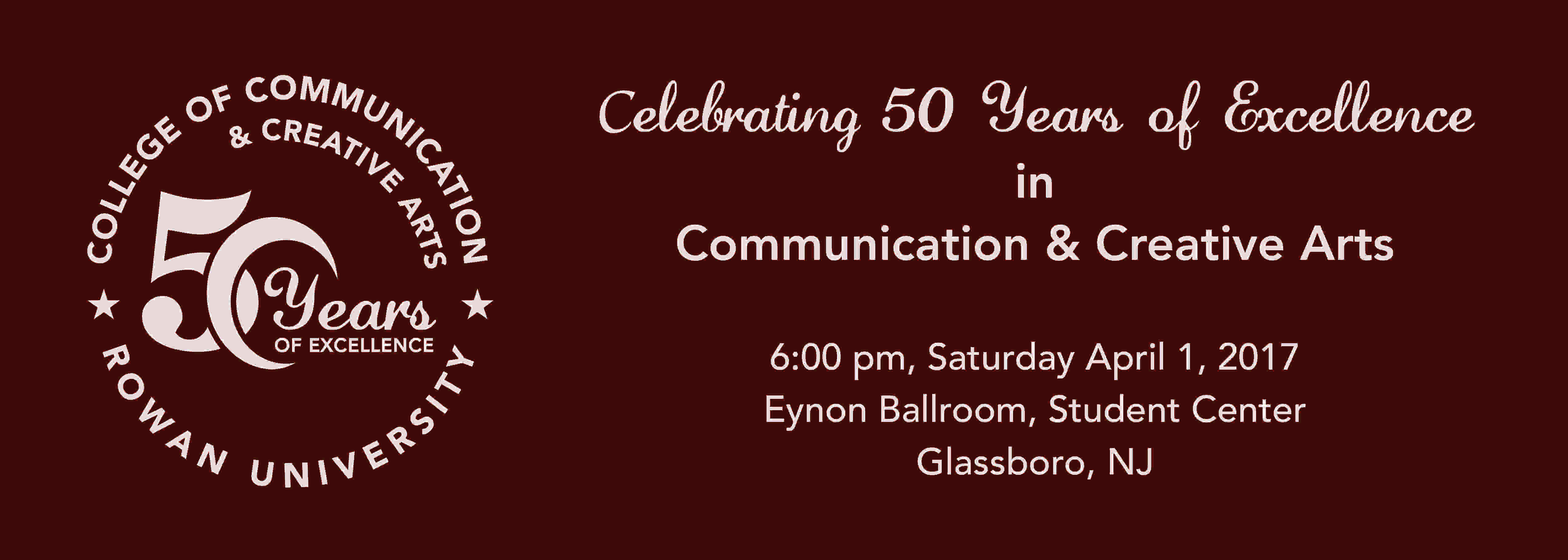 College of Communication and Creative Arts at Rowan University Celebrates 50 Years of Excellence on April 1, 2017
